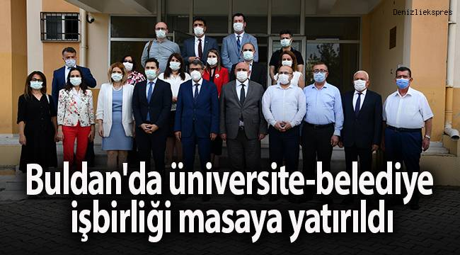 Buldan'da üniversite-belediye işbirliği masaya yatırıldı