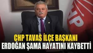 CHP Tavas İlçe Başkanı Erdoğan Şama hayatını kaybetti
