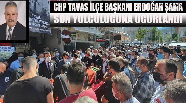CHP Tavas İlçe Başkanı Erdoğan Şama son yolculuğuna uğurlandı