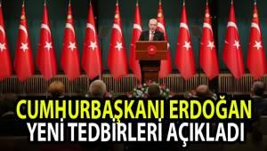 Cumhurbaşkanı Erdoğan, yeni tedbirleri açıkladı