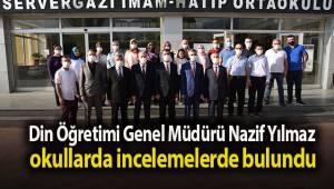 Din Öğretimi Genel Müdürü Dr. Nazif Yılmaz okullarda incelemelerde bulundu