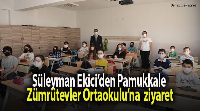 Ekici, Pamukkale Zümrütevler Ortaokulunu ziyaret etti