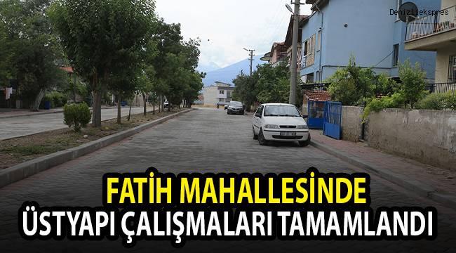 FATİH MAHALLESİNDE ÜSTYAPI ÇALIŞMALARI TAMAMLANDI