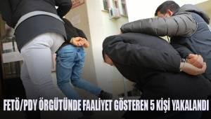 FETÖ/PDY örgütünde faaliyet gösteren 5 şüpheli yakalandı