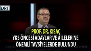 Prof. Dr. Kısaç, YKS Öncesi Adaylar ve Ailelerine Önemli Tavsiyelerde Bulundu