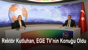 Rektör Kutluhan, EGE TV'nin Konuğu Oldu