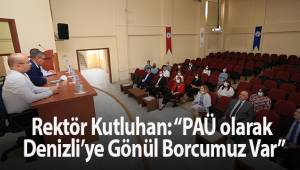 """Rektör Kutluhan: """"PAÜ olarak Denizli'ye Gönül Borcumuz Var"""""""