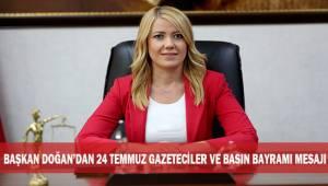 Başkan Doğan'dan 24 Temmuz Gazeteciler ve Basın Bayramı mesajı