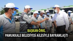 Başkan Örki, Pamukkale Belediyesi ailesiyle bayramlaştı