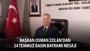 Başkan Osman Zolan'dan 24 Temmuz Basın Bayramı mesajı
