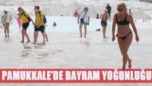 Beyaz Cennet Pamukkale'de bayram yoğunluğu