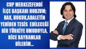 CHP Merkezefendi İlçe Başkanı Horzum'un Bayram mesajı
