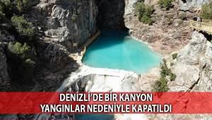 Denizli'de bir kanyon yangınlar nedeniyle kapatıldı