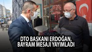 DTO Başkanı Erdoğan, bayram mesajı yayımladı