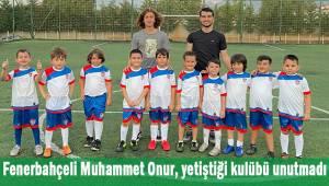 Fenerbahçeli Muhammet Onur, yetiştiği kulübü unutmadı