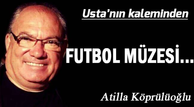 Futbol Müzesi...