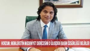Horzum; Bir ülkenin medeniyet derecesini o ülkenin basının özgürlüğü belirler