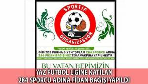 Yaz futbol ligine katılan 284 adına fidan bağışı yapıldı
