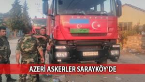 Azeri askerler Sarayköy'de