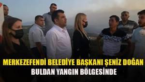 Başkan Doğan yangın bölgesinde