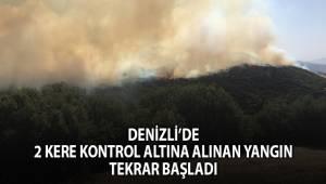 Denizli'de 2 kere kontrol altına alınan yangın tekrar başladı