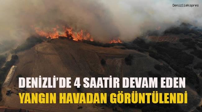 Denizli'de 4 saattir devam eden yangın havadan görüntülendi