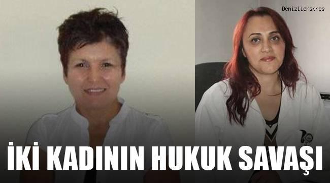İki kadının hukuk savaşı
