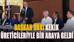 Başkan Örki kekik üreticileri ile bir araya geldi