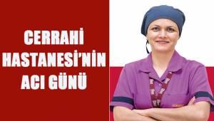 Cerrahi Hastanesi'nin acı günü