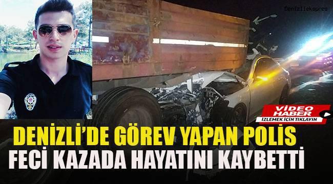 Denizli'de görev yapan polis memuru ve kardeşi trafik kazasında hayatını kaybetti